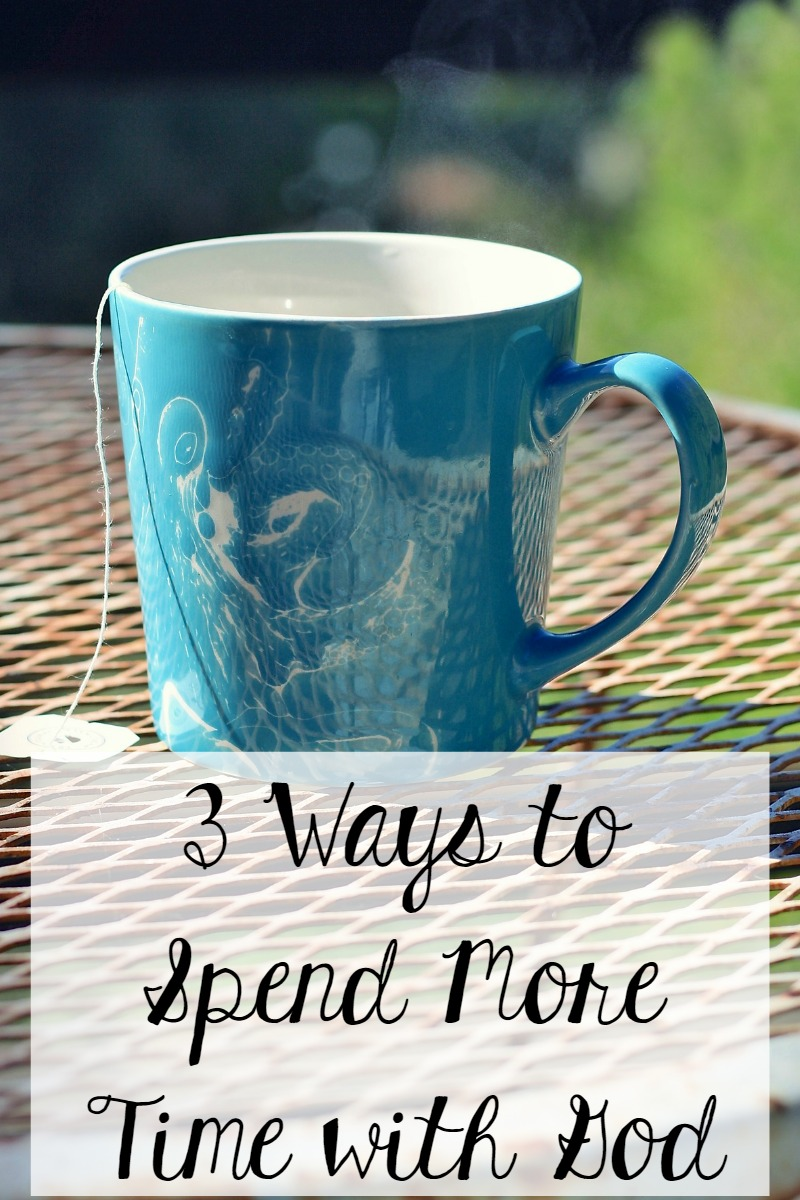 The Littlest Way: 3 Ways to Spend More Time with God
