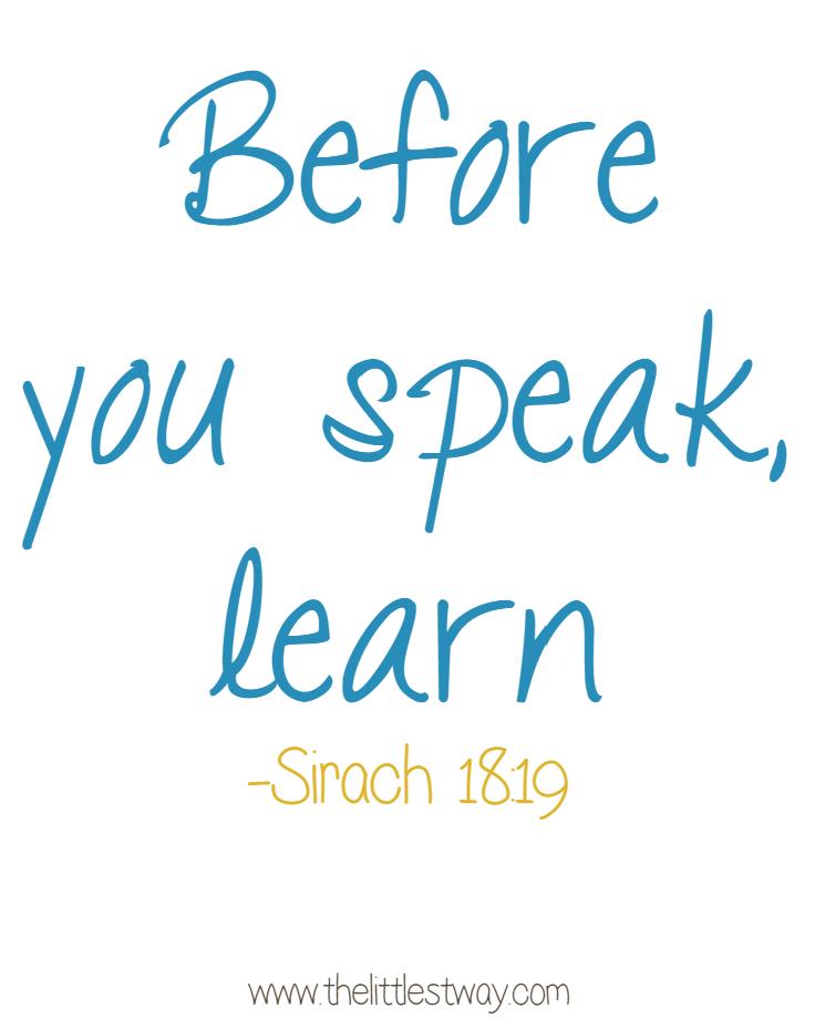 31 Days--Before You Speak, Learn...Sirach 18:19