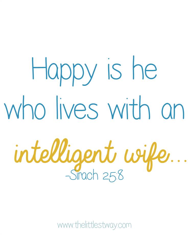 Sirach 25 tells of a good wife: an intelligent wife