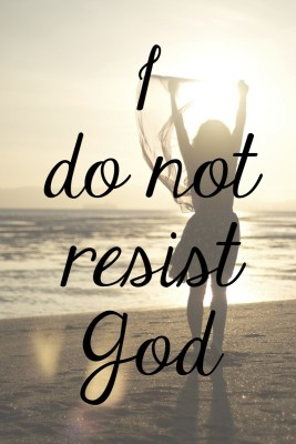 Daily Devotions for Lent: I Do Not Resist God