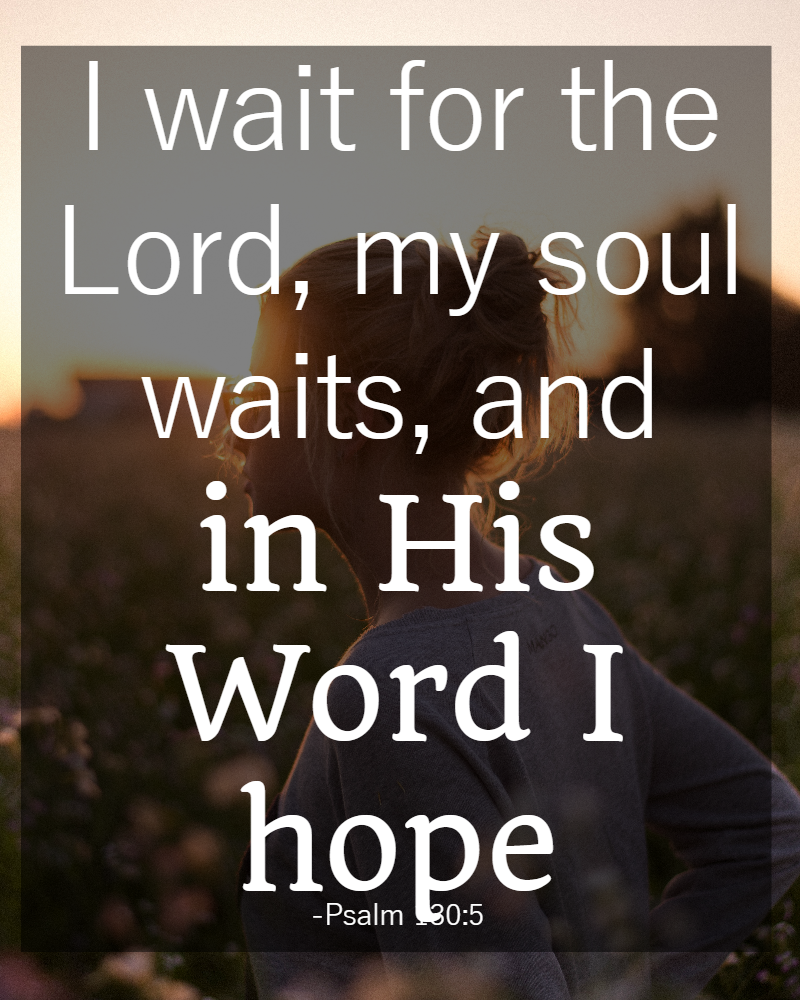 Bible quotes about patience--Psalm 130:5