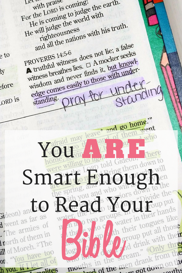 A picture of a Bible with the words written, Pray for Understanding and the graphic exclaiming, You are smart enough to read your Bible.