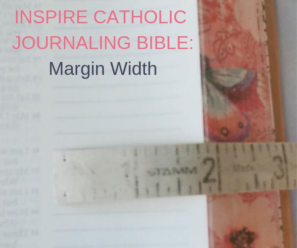 Inspire Catholic Journaling Bible Margin Width.